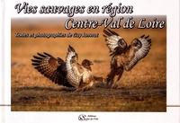 Guy Janvrot - Vies sauvages en région Centre-Val de Loire.