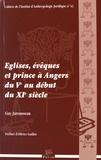 Guy Jarousseau - Eglises, évêques et prince à Angers du Ve au début du XIe siècle.