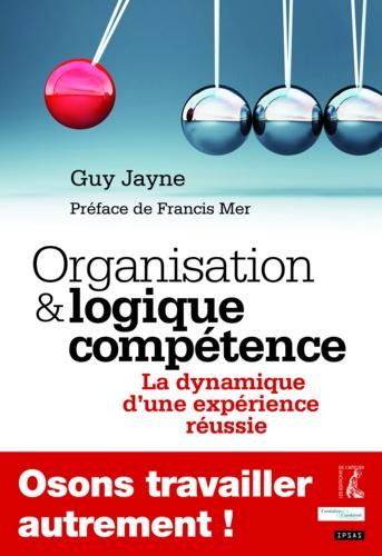 Organisation et logique compétence. La dynamique d'une expérience réussie