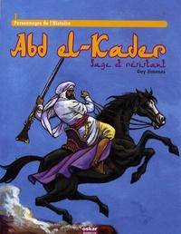 Guy Jimenes - Abd el-Kader - Sage et résistant.