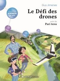 Guy Jimenes - Le défi des drones - Suivi de Pari tenu.