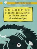 Guy Jimenes et Florence Koenig - Le loup de porcelaine et autres contes de médiathèque.