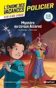 Guy Jimenes et Isabelle Petit-Jean - Mystère au cirque Alzared - Du CE1 au CE2.