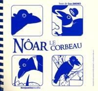 Guy Jimenes et Amélie Jackowski - Nôar le corbeau. 1 CD audio