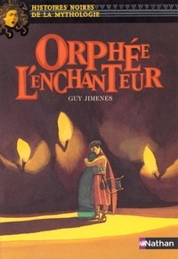 Guy Jimenes et Elene Usdin - Orphée l'enchanteur.