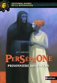 Guy Jimenes - Perséphone - Prisonnière des enfers.