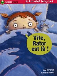 Guy Jimenes et Isabelle Merlet - Vite, Rator est là !.