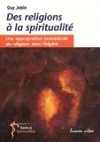 Guy Jobin - Des religions à la spiritualité - Une approbation biomédicale du religieux dans l'hôpital.