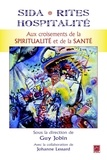 Guy Jobin et Johanne Lessard - Sida, rites et hospitalité - Aux croisements de la spiritualité et de la santé.