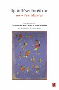 Guy Jobin et Jean-Marc Charron - Spiritualités et biomédecine : enjeux d'une intégration.