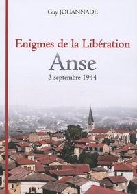 Guy Jouannade - Enigmes de la Libération - Anse, 3 septembre 1944.
