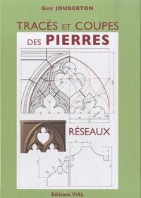 Tracés et coupes des pierres- Réseaux - Guy Jouberton pdf epub