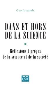 Téléchargement de livres sur iphone 5 Dans et hors de la Science  - Réflexions à propos de la science et de la société 9782806651815