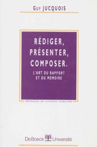 Rédiger, présenter, composer - Lart du rapport et du mémoire.pdf
