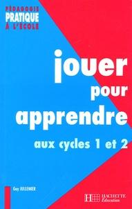 Jouer pour apprendre aux cycles 1 et 2 - Découvrir le monde et maîtriser la langue à laide de supports ludiques.pdf