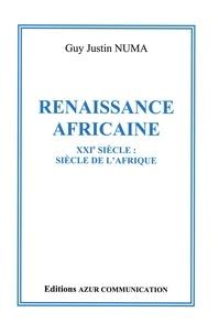 Guy justin Numa - Renaissance africaine - XXIe siècle: siècle de l'Afrique.