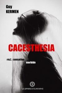 Guy Kermen - Cacesthesia.