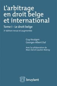 Larbitrage en droit belge et international - Tome 1, Le droit belge.pdf