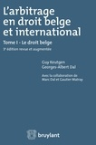 Guy Keutgen et Georges-Albert Dal - L'arbitrage en droit belge et international - Tome I : Le droit belge.
