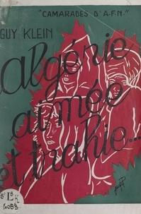 Guy Klein et  Fredy - Algérie aimée et trahie.
