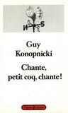 Guy Konopnicki - Chante, petit coq, chante!.