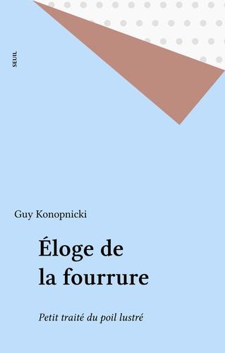 ELOGE DE LA FOURRURE. Petit traité du poil illustré