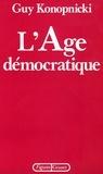Guy Konopnicki - L'âge démocratique.