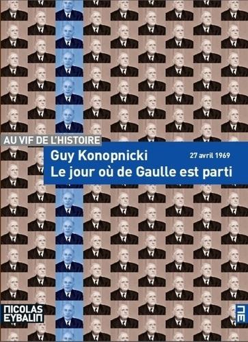 Le jour où de Gaulle est parti. 27 avril 1969