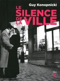 Guy Konopnicki - Le silence de la ville.