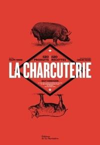 Guy Krenzer et Philippe Toinard - La charcuterie - 120 produits - 120 recettes.
