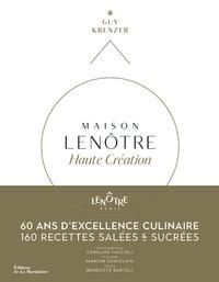 Guy Krenzer - Maison Lenôtre - Haute création.