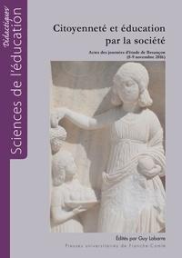 Guy Labarre - Citoyenneté et éducation par la société - Actes des journées d'étude de Besançon (8-9 novembre 2016).