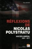 Guy Labouérie - Réflexions de Nicolas Polytratu sur notre temps - Ancien Amiral 2001-2011.