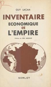 Guy Lacam et Paul Baudouin - Inventaire économique de l'Empire.