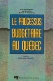 Guy Lachapelle et Luc Bernier - Le processus budgétaire au Québec.
