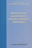 Guy Lachapelle et Stéphane Paquin - Mondialisation, gouvernance et nouvelles stratégies subétatiques.