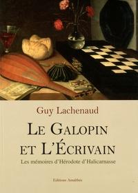 Guy Lachenaud - Le galopin et l'écrivain - Les mémoires d'Hérodote d'Halicarnasse.