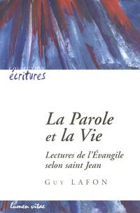 La Parole et la Vie- Lectures de l'Evangile selon saint Jean - Guy Lafon   Showmesound.org