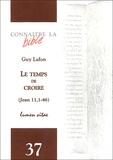 Guy Lafon - Le temps de croire - Jean 11, 1-46.