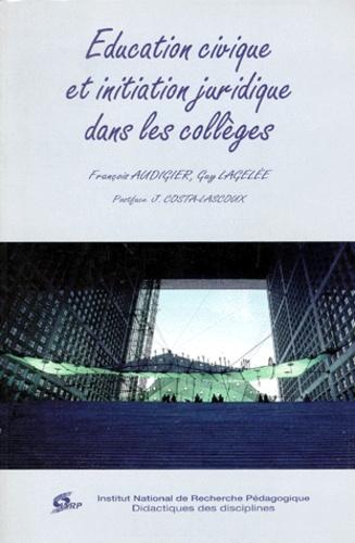 Guy Lagelée et François Audigier - Éducation civique et initiation juridique dans les collèges.