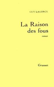 Guy Lagorce - La raison des fous.