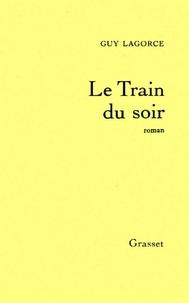 Guy Lagorce - Le train du soir.