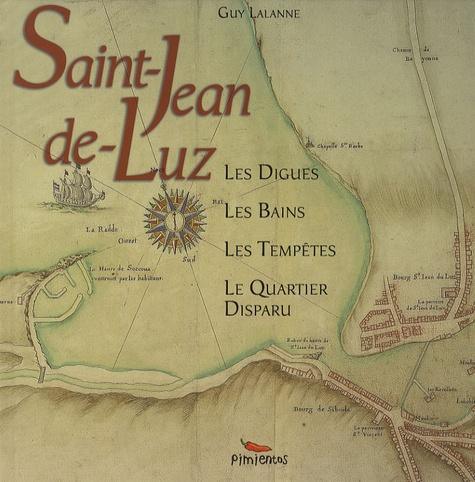 Histoire de la Baie de Saint-Jean-de-Luz Ciboure - Guy Lalanne