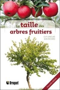 Guy Langlais et Jean Richard - La taille des arbres fruitiers.