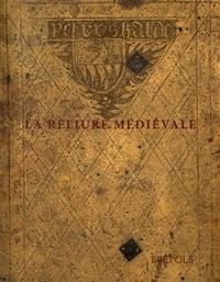 Guy Lanoë - La reliure médiévale : pour une description normalisée - Actes du colloque international (Paris, 22-24 mai 2003).