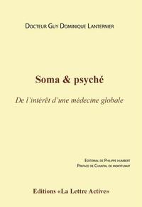 """Guy Lanternier - Soma & psyché - """"De l'intérêt d'une médecine globale""""."""