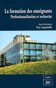 Guy Lapostolle - La formation des enseignants - Professionnalisation et recherche.
