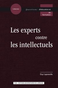 Guy Lapostolle - Les experts contre les intellectuels.