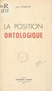 Guy Laprevote - La position ontologique.