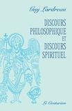 Guy Lardreau - Discours philosophique et discours spirituel.
